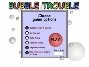 Play now Bubble trouble !