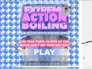 Play now Extreme action boiling !