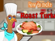 Play now How to make Roast Turkey !