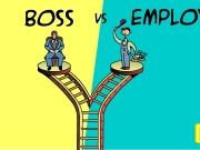 boss vs employees Boss vs employee is a great online point and click type game make your boss happy or make him go mad but must important - make him leave you alone.